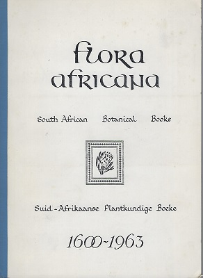 Image for Flora Africana; South African Botanical Books 1600-1963; a selective bibliography based on the collections of the South African Public Library (with the addition of items from the Bolus Herbarium of the University of Cape Town)