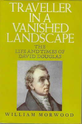 Image for Traveller in a Vanished Landscape - the life and times of David Douglas