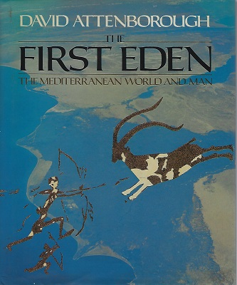 Image for The First Eden - the Mediterranean World and Man  (signed copy)