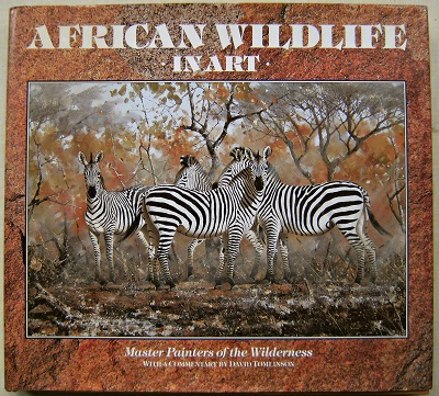 Image for African Wildlife in Art - master painters of the wilderness