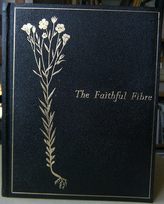 Image for The Faithful Fibre. The Story of the Development of the Linen Thread Company Ltd and its subsidiaries