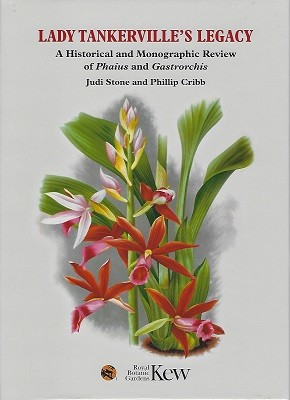 Image for Lady Tankerville's Legacy: A Historical and Monographic Review of Phaius and Gastrorchis