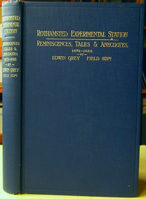 Image for Rothamsted Experimental Station - Reminiscences, Tales and Anecdotes of the Laboratories, Staff and Experimental Fields, 1872 - 1922