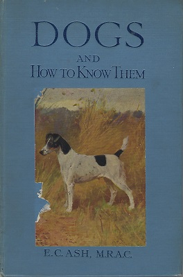 Image for Dogs and How to Know Them with Notes as to Their Care and Management and Other information, Including a Standard of Excellence and a Complete List of Books on Dogs from 1800 in the British Museum