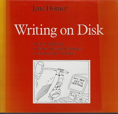 Image for Writing On Disk. An A-Z Handbook Of Terms, Tips And Techniques For Authors And Publishers