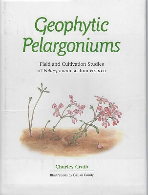 Image for Geophytic Pelargoniums: Field and Cultivation Studies of the Section Hoarea