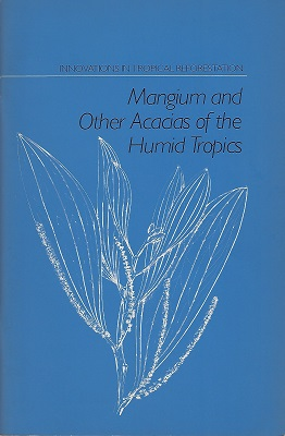 Image for Mangium and Other Fast-Growing Acacias for the Humid Tropics