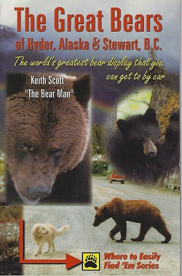 Image for Great Bears of Hyder Alaska & Stewart BC: The World's Greatest Bear Display That You Can Get to by Car