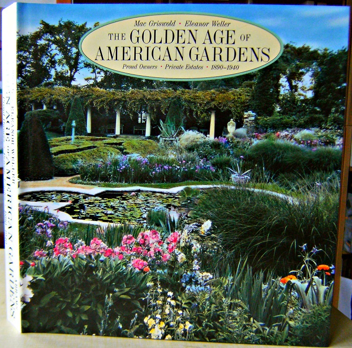 Image for The Golden Age of American Gardens. Proud Owners. Private Estates. 1890-1940