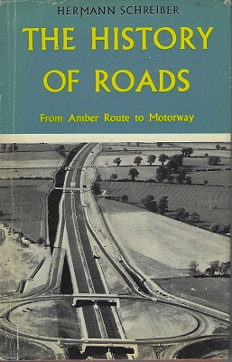 Image for The History of Roads - from Amber Route to Motorway
