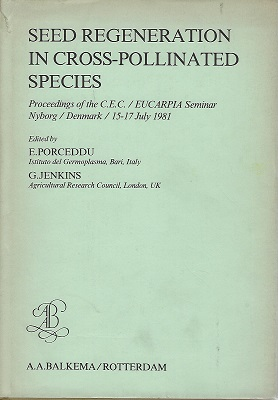 Image for Seed Regeneration in Cross-pollinated Species: Proceedings of the C.E.C./Eucarpia Seminar, Held in Nyborg, Denmark, from 15th to 17th July 1981  {Jack Hawkes' copy}