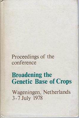 Image for Proceedings of the conference Broadening the Genetic Base of Crops: Wageningen, Netherlands, 3-7 July 1978  (Jack Hawkes' copy)