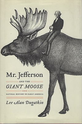 Image for Mr. Jefferson and the Giant Moose: Natural History in Early America