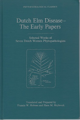 Image for Dutch Elm Disease - the Early Papers; selected works of seven Dutch women phytopathologists   [Sir John Burnett's copy]