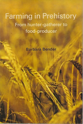 Image for Farming in Prehistory  - from hunter-gatherer to food producer [Sir John Burnett's copy]