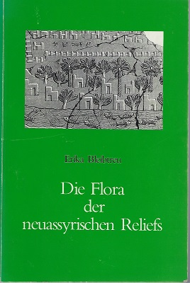 Image for Die Flora der Neuassyrischen Reliefs  [Nigel Hepper's copy]  {The flora of the Neo-Assyrian reliefs - A Study on the Orthostatic Reliefs of the 9th-7th. Century BC.}