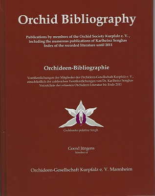 Image for Orchid Bibliography Orchideen-Bibliographie - Publications by members of the Orchid Society Kurpfalz e.V., including the numerous publications of Karlheinz Senghas Index of the recorded literature until 2011