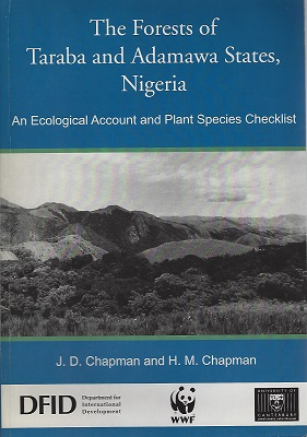 Image for The Forests of Taraba and Adamawa States, Nigeria - an ecological account and plant species checklist  [Nigel Hepper's copy, signed by authors]