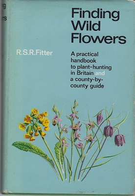 Image for Finding Wild Flowers. {Oleg Polunin's copy}.  [A practical handbook to plant-hunting in Britain,  and a county by county guide.]