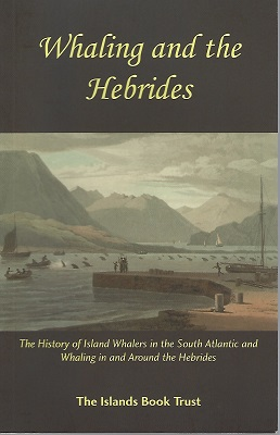 Image for Whaling and the Hebrides: The History of Whalers in the South Atlantic and Whaling in and Around the Hebrides
