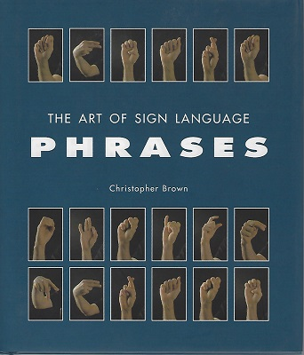 Image for The Art of Sign Language : Phrases