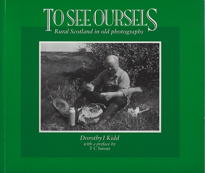 Image for To See Oursels (Ourselves) : Rural Scotland in Old Photographs