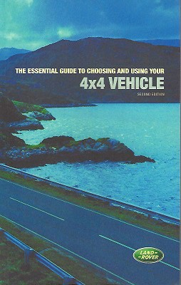 Image for The Essential Guide to Choosing and Using Your 4x4 Vehicle