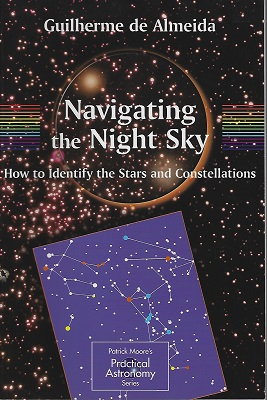 Image for Navigating the Night Sky: How to Identify the Stars and Constellations (The Patrick Moore Practical Astronomy Series)