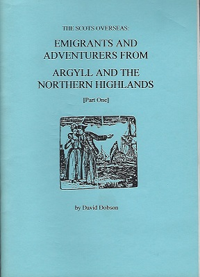 Image for The Scots Overseas : Emigrants and adventurers from Argyll and the Northern Highlands (part one)