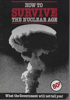 Image for How to Survive the Nuclear Age - what the Government will not tell you  !