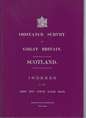 Image for Ordnance Survey of Great Britain: Scotland - Indexes to the 1/2500 and 6-inch Scale Maps