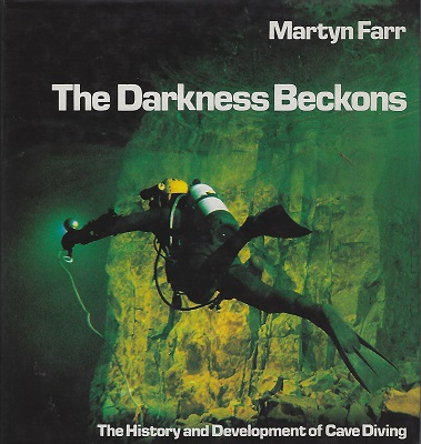 Image for Darkness Beckons: The History and Development of Cave Diving