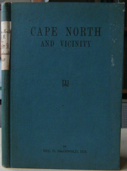 Image for Cape North and Vicinity : Pioneer Families, History and Chronicles (including Pleasant Bay, Bay St Lawrence, Aspy Bay, White Point, New Haven and Neil's Harbour)