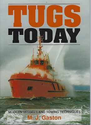 Image for Tugs Today: Modern Vessels and Towing Techniques
