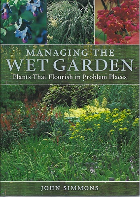 Image for Managing the Wet Garden - plants that flourish in problem places