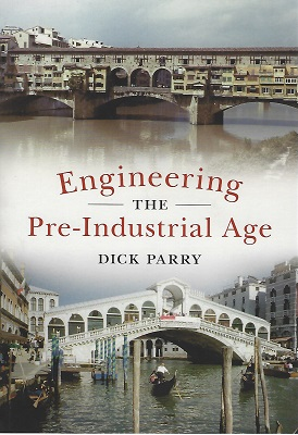 Image for Engineering: the Pre-Industrial Age