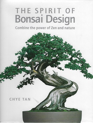 Image for The Spirit of Bonsai Design : Combine the Power of Zen and Nature