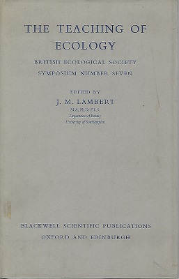 Image for The Teaching of Ecology: British Ecological Society Symposium Number 7 (Peter Moore's copy)