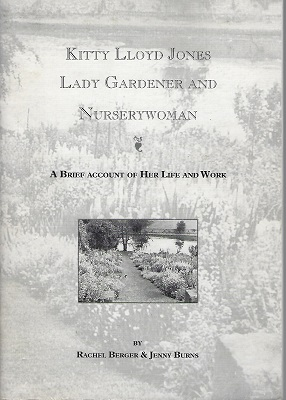 Image for Kitty Lloyd Jones : Lady Gardener and Nurserywoman - a brief account of her life and work