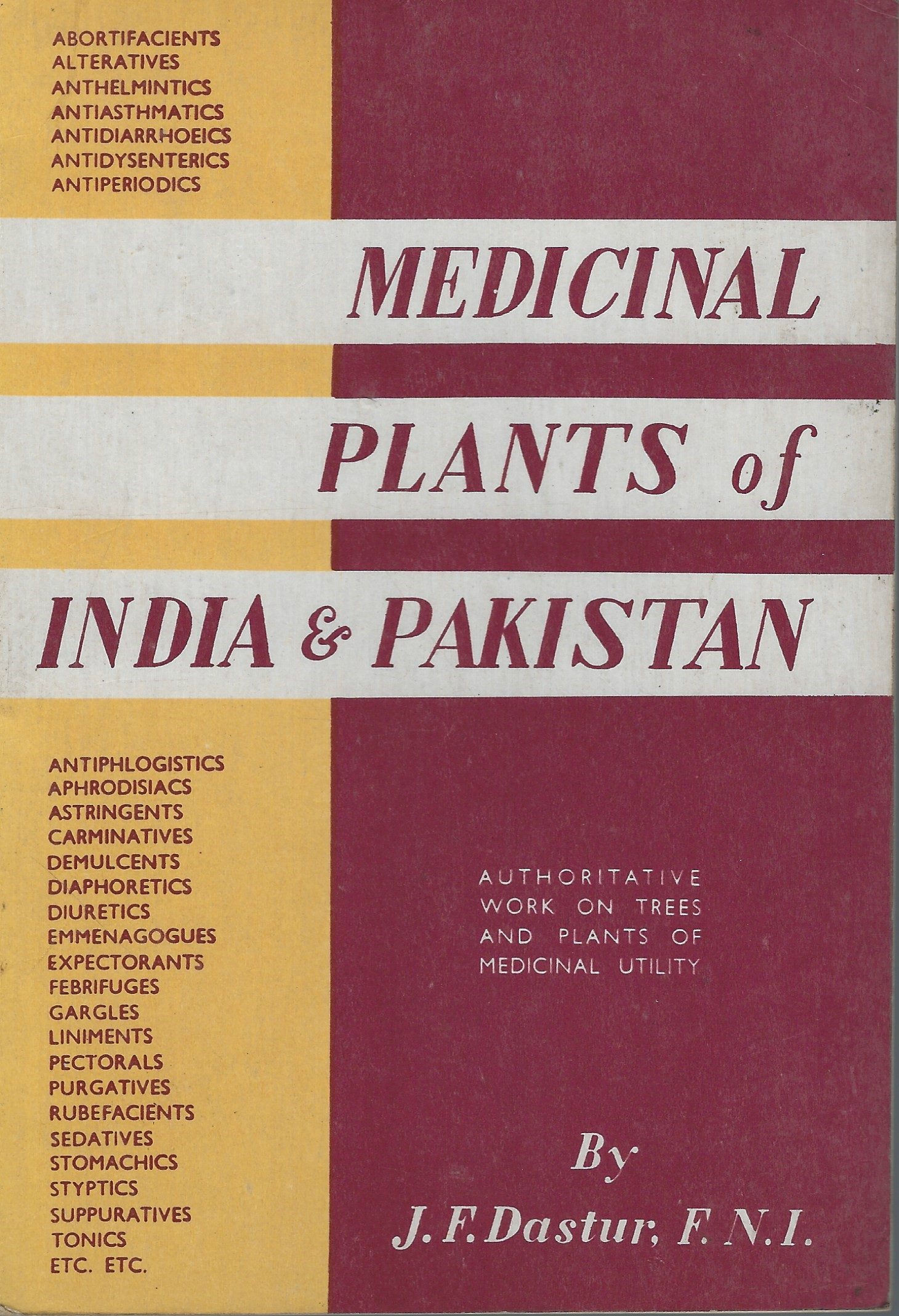 Image for Medicinal Plants of India and Pakistan. A Concise Work Describing Plants Used for Drugs and Remedies According to Ayurvedic, Unani, Tibbi Systems and Mentioned in British and American Pharmacopoeias.