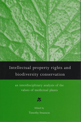 Image for Intellectual property Rights and Biodiversity Conservation - an interdisciplinary analysis of the values of medicinal plants