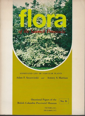 Image for Flora of the Saanich Peninsula; Annotated List of Vascular Plants (Occasional Papers of the British Columbia Provincial Museum No. 16)