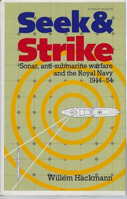 Image for Seek and Strike: Sonar, anti-submarine warfare and the Royal Navy 1914-54