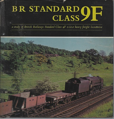 Image for B.R.Standard Class 9F: Study of British Railways Standard Class 9F 2-10-0 Heavy Freight Locomotive