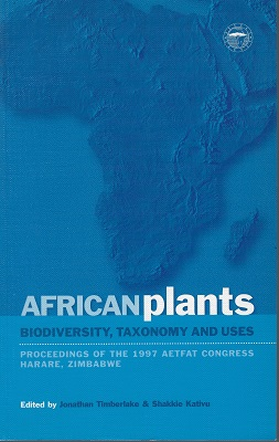 Image for African Plants: Biodiversity, Taxonomy and Uses - Proceedings of the 1997 AGTFAT Congress, Harare, Zimbabwe