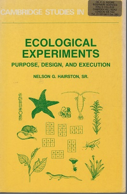 Image for Ecological Experiments: Purpose, Design, and Execution (Cambridge Studies in Ecology).  Peter Moore's copy
