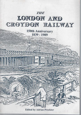 Image for The London and Croydon Railway - 150th Anniversary, 1839 - 1989