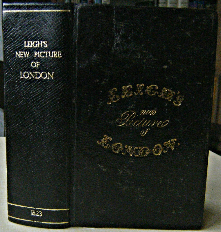 Image for Leigh's New Picture of London; or, a View of the political, religious, medical, literary, municipal, commercial, and moral State of the British Metropolis; presenting a luminous Guide to the Stranger, on all Subjects connected with general Information,