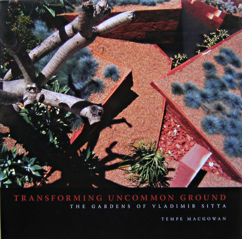 Image for Transforming Uncommon Ground - The Gardens of Vladimir Sitta
