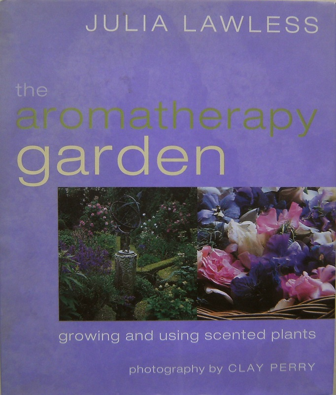 Image for The Aromatherapy Garden - growing and using scented plants
